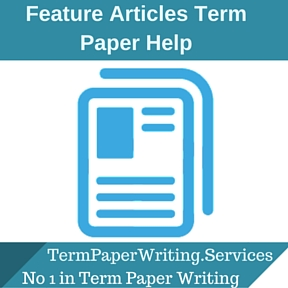 Feature Articles Term Paper Help