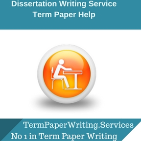 Dissertation Writing Service Term Paper Help