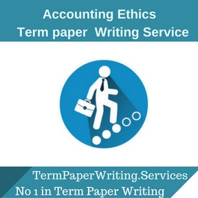 Accounting Ethics Term Paper Writing Service