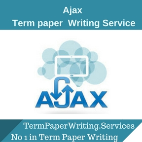 Ajax term paper Writing Service