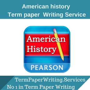 American history term paper Writing Service
