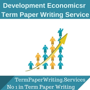 Development Economics Term Paper Writing Service