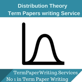 Distribution Theory Term Paper Writing Service