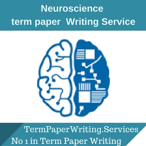 Neuroscience Term Paper Writing Service