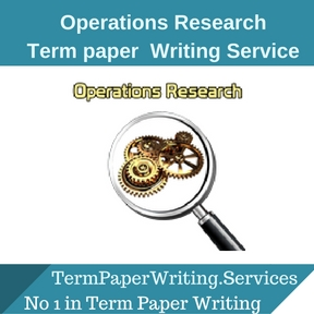 Operations Research Term Paper Writing ServiceOperations Research Term Paper Writing Service