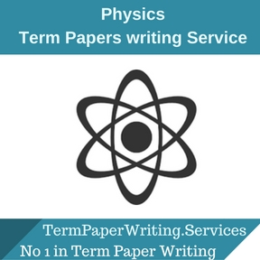 Physics Term paper writing Service