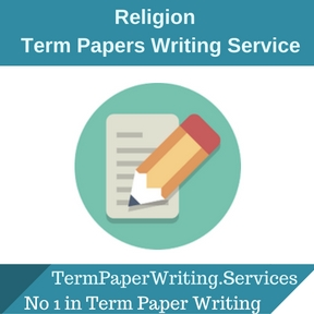 Religion Term Paper Writing Service