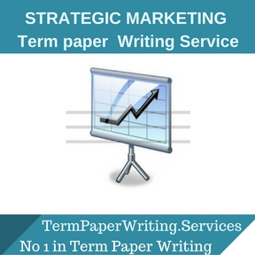 STRATEGIC MARKETING TERM PAPER Writing Service
