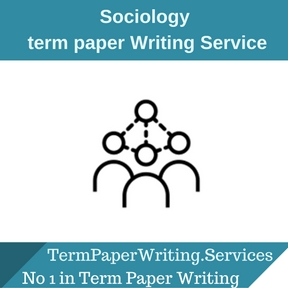 Sociology term paper Writing Service