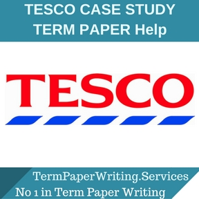 TESCO CASE STUDY TERM PAPER HELP