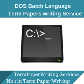 DOS Batch Language Term Paper Writing Service