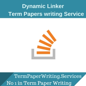 Dynamic Linker Term Paper Writing Service
