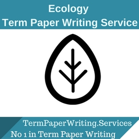 Ecology Term Paper Writing Service