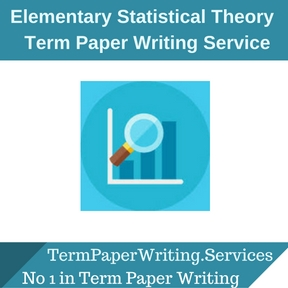 Elementary Statistical Theory Term Paper Writing Service