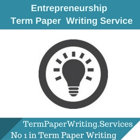 Entrepreneurship Term Paper Writing Service