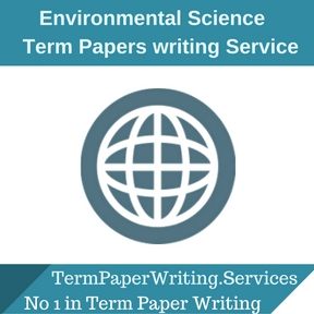 Environmental Science Term Paper Writing Service