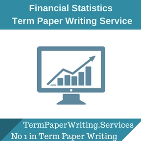Financial Statistics Term Paper Writing Service