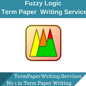 Fuzzy Logic Term Paper Writing Service