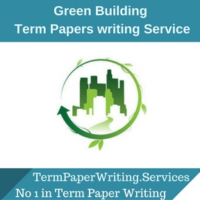 Green Building Term Paper Writing Service