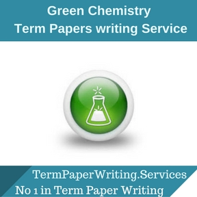 Green Chemistry Term Paper Writing Service
