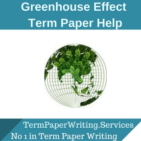 Greenhouse Effect Term Paper Writing Service