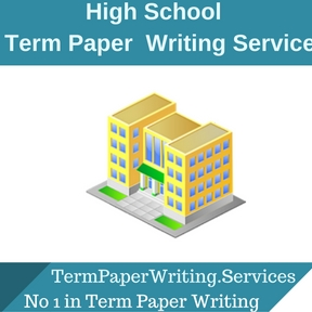 High School Term Paper Writing Service