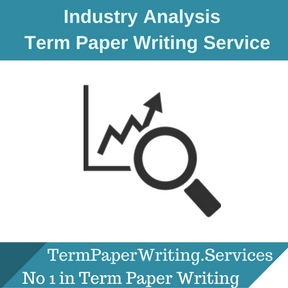 Industry Analysis Term Paper Writing Service