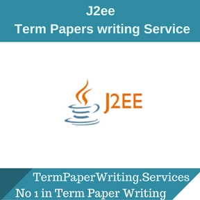 J2ee Term Paper Writing Service