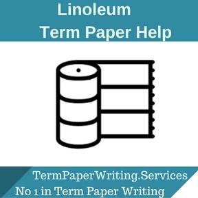 Linoleum Term Paper Help