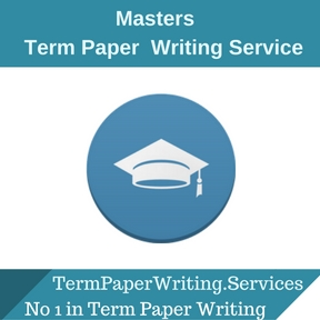 Masters Term Paper Writing Service