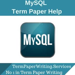 MySQL Term Paper Help