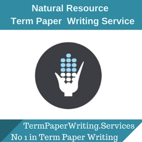 Natural Resource Term Paper Writing Service