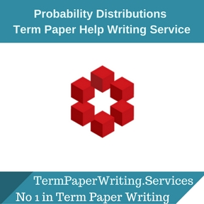 Probability Distributions Term Paper Writing Service