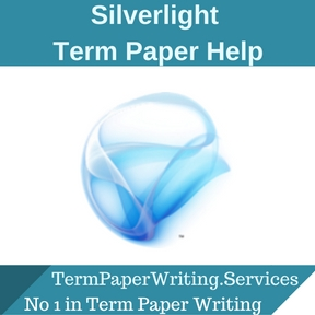 Silverlight Term Paper Help